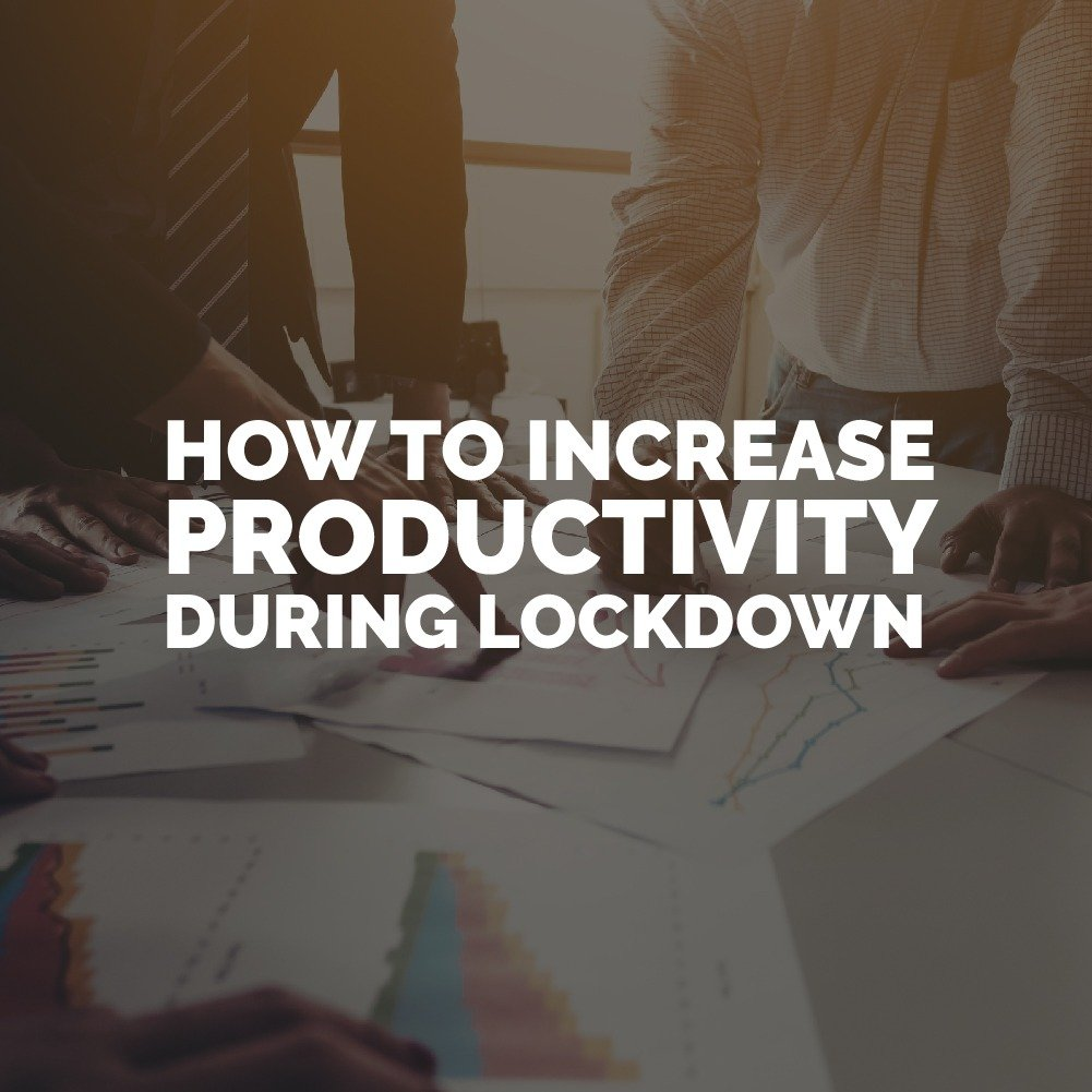 How to boost productivity during lockdown