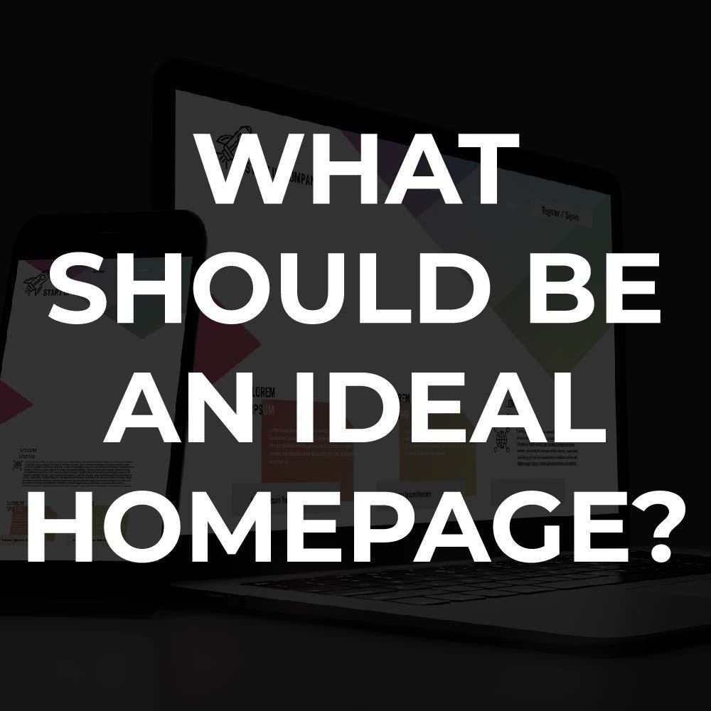 What should be an ideal homepage