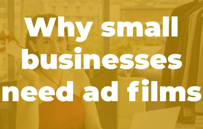 Why SMBs need ad films